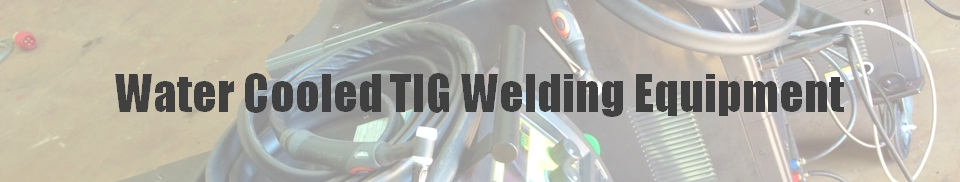 Water Cooled TIG Welding Equipment